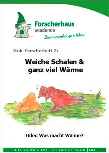 Ituk-Forscherheft Nr. 2: Weiche Schalen & ganz viel Wärme. Oder: Was macht Wärme