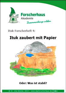 Ituk-Forscherheft Nr. 4: Ituk zaubert mit Papier. Oder: Was ist stabil?