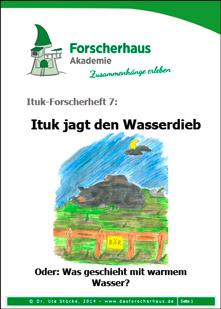 Ituk-Forscherheft Nr. 7: Ituk jagt den Wasserdieb. Oder: Was geschieht mit warmem Wasser?