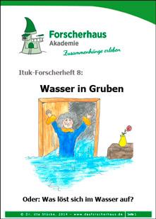 Ituk-Forscherheft Nr. 8: Wasser in Gruben. Oder: Was löst sich in Wasser auf?